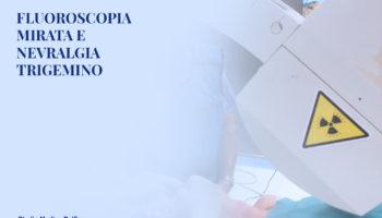 Fluoroscopia mirata: la tecnica per intervenire sulla nevralgia del trigemino