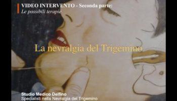 Video intervento del Prof. Ugo Delfino sulla nevralgia del trigemino: le possibili terapie